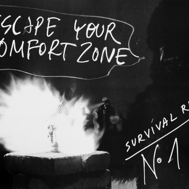 Escape your comfort zone